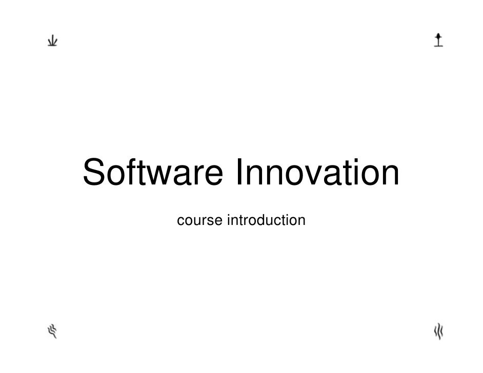 Software Innovation     course introduction
