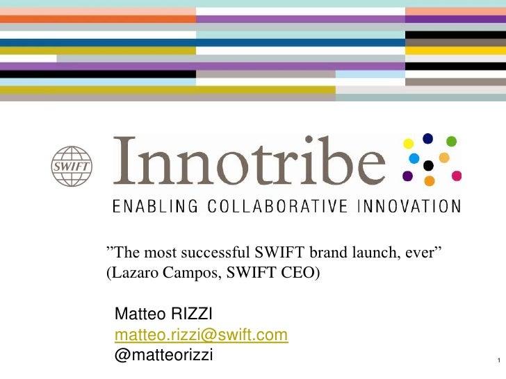 """""""The most successful SWIFT brand launch, ever""""(Lazaro Campos, SWIFT CEO) Matteo RIZZI matteo.rizzi@swift.com @matteorizzi ..."""