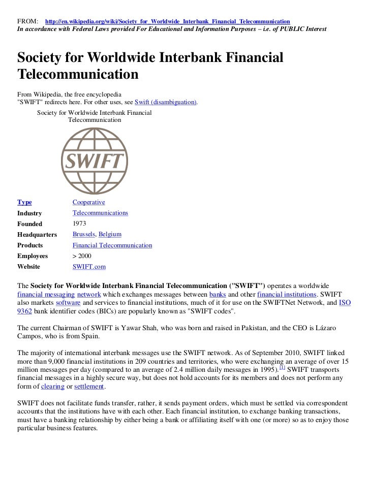 FROM: http://en.wikipedia.org/wiki/Society_for_Worldwide_Interbank_Financial_TelecommunicationIn accordance with Federal L...