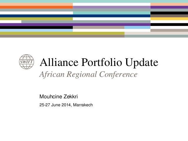 Alliance Portfolio Update African Regional Conference Mouhcine Zekkri 25-27 June 2014, Marrakech