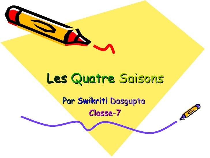 Les  Quatre  Saisons Par  Swikriti  Dasgupta   Classe- 7