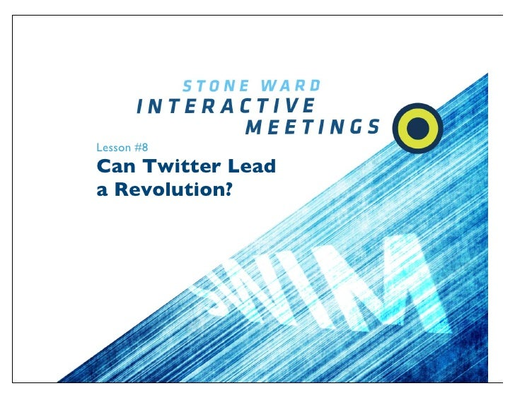 Lesson #8 Can Twitter Lead a Revolution?