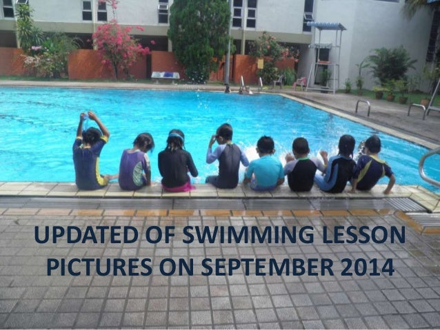 UPDATED OF SWIMMING LESSON  PICTURES ON SEPTEMBER 2014