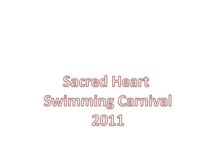 Sacred Heart <br />Swimming Carnival<br />2011<br />