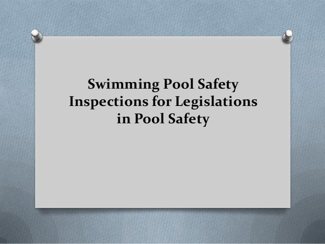 Swimming Pool Safety Inspections for Legislations in Pool Safety