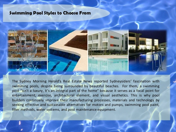 Swimming Pool Styles to Choose From The Sydney Morning Herald's Real Estate News reported Sydneysiders' fascination with s...
