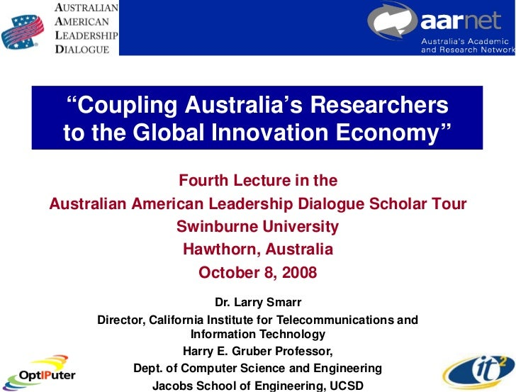 """""""Coupling Australia's Researchers  to the Global Innovation Economy""""                 Fourth Lecture in the Australian Amer..."""