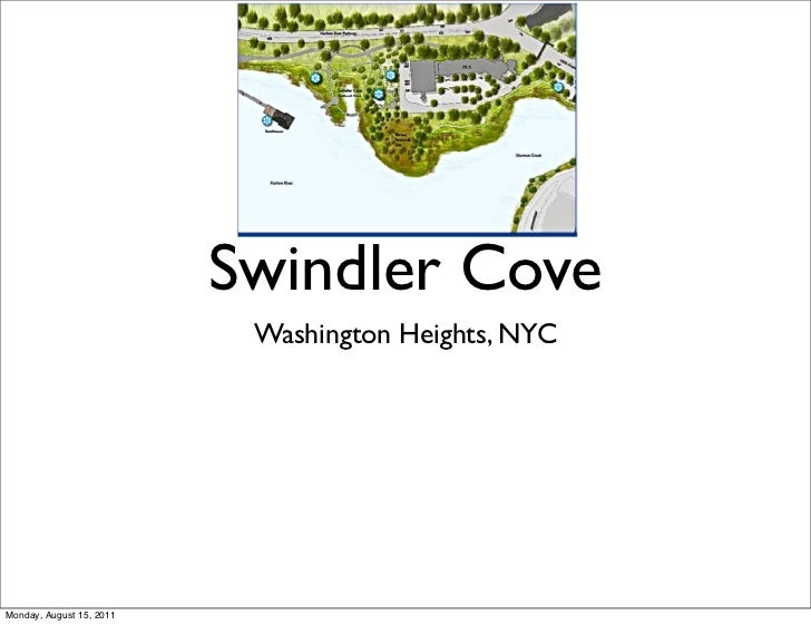 Swindler Cove                           Washington Heights, NYCMonday, August 15, 2011