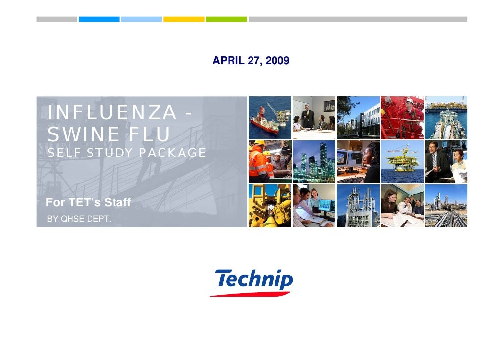 APRIL 27, 2009     INFLUENZA - SWINE FLU SELF STUDY PACKAGE   For TET's Staff BY QHSE DEPT.