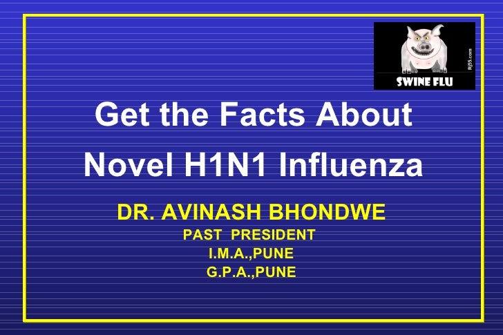 <ul><li>DR. AVINASH BHONDWE </li></ul><ul><li>PAST  PRESIDENT  </li></ul><ul><li>I.M.A.,PUNE </li></ul><ul><li>G.P.A.,PUNE...