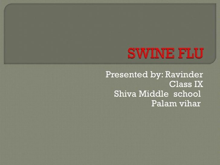 Swine Flu Ppt Ravinder Final1