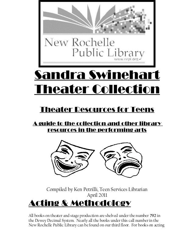 Sandra Swinehart   Theater Collection      Theater Resources for Teens  A guide to the collection and other library       ...