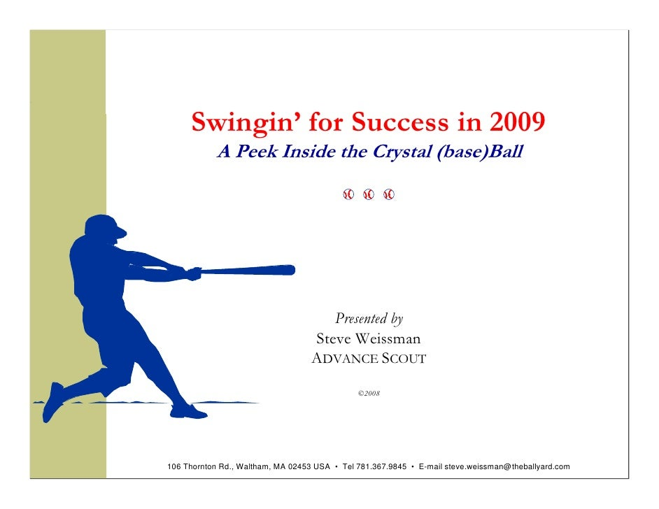 Swingin' for Success in 2009                                   A Peek Inside the Crystal (base)Ball                       ...