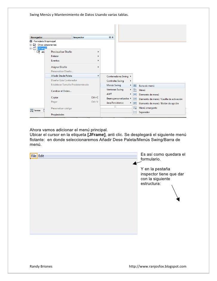Swing Menús y Mantenimiento de Datos Usando varias tablas.     Ahora vamos adicionar el menú principal. Ubicar el cursor e...