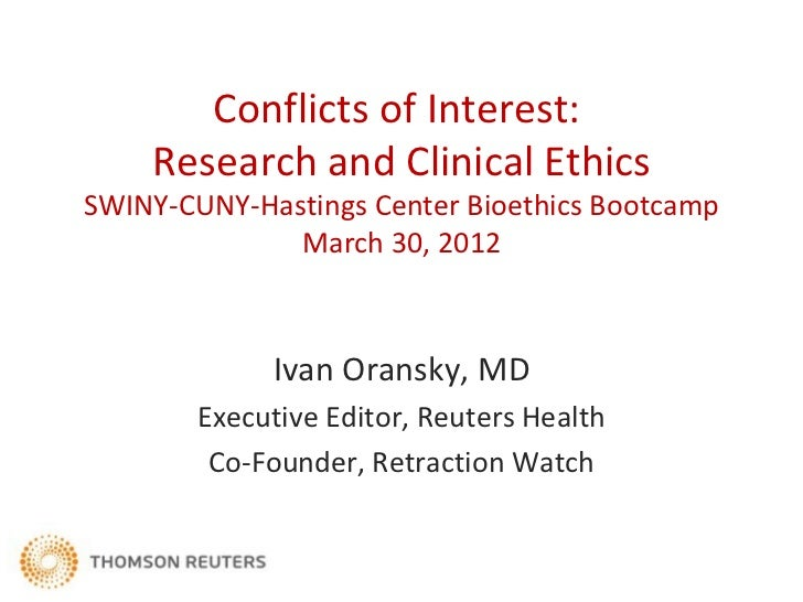 Conflicts of Interest:    Research and Clinical EthicsSWINY-CUNY-Hastings Center Bioethics Bootcamp              March 30,...