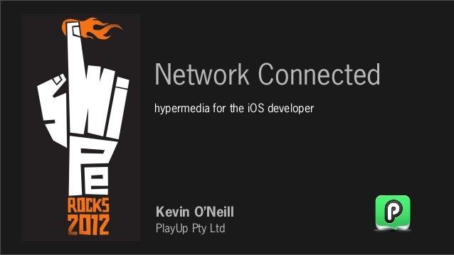 Hypermedia for the iOS developer - Swipe  2012
