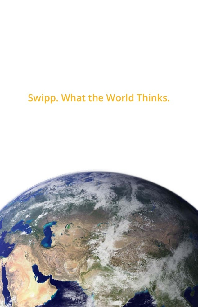 Swipp. What the World Thinks.