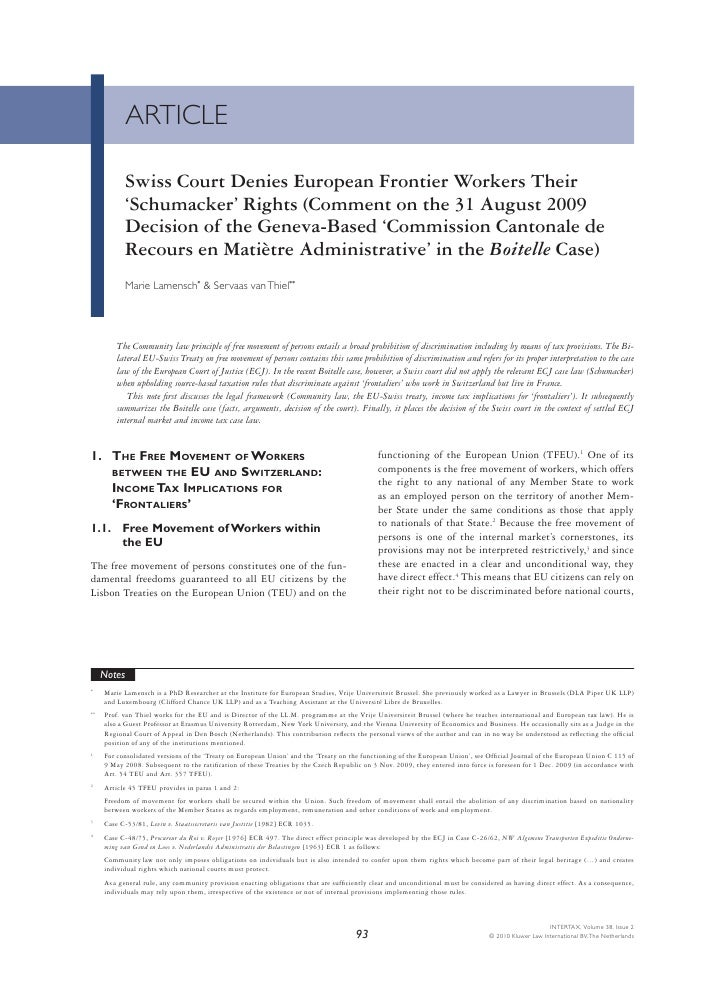 ARTICLE             Swiss Court Denies European Frontier Workers Their            'Schumacker' Rights (Comment on the 31 A...