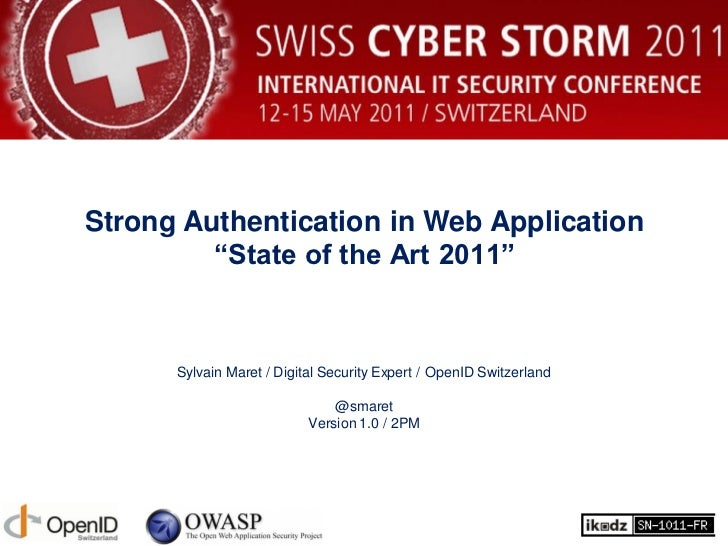 """Strong Authentication in Web Application         """"State of the Art 2011""""      Sylvain Maret / Digital Security Expert / Op..."""
