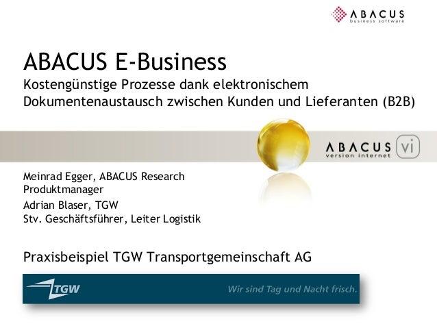 ABACUS E-BusinessKostengünstige Prozesse dank elektronischemDokumentenaustausch zwischen Kunden und Lieferanten (B2B)Meinr...