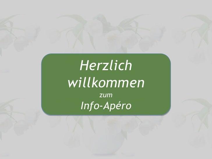 Herzlich willkommen <br />zum<br />Info-Apéro<br />