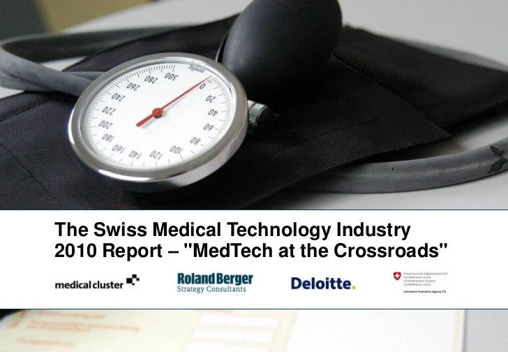 "The Swiss Medical Technology Industry2010 Report – ""MedTech at the Crossroads""                                            1"