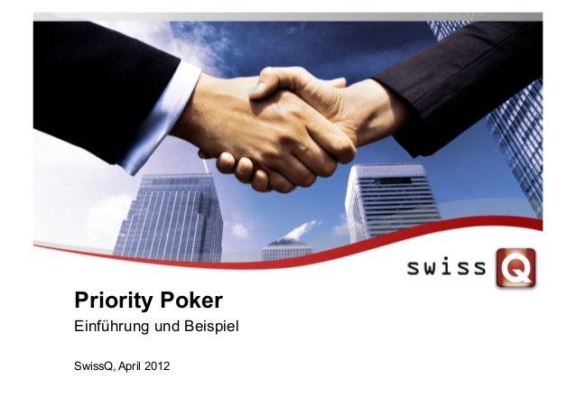 Priority Poker Einführung und Beispiel SwissQ, April 2012