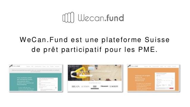 WeCan.Fund est une plateforme Suisse de prêt participatif pour les PME.