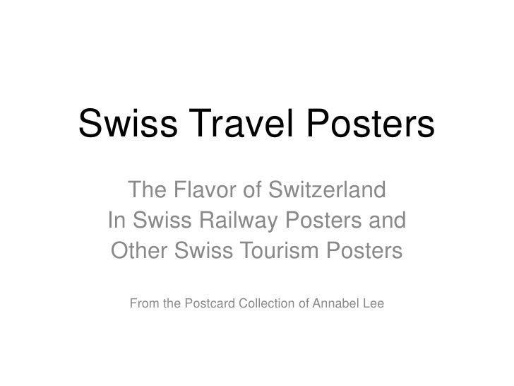 Swiss Travel Posters<br />The Flavor of Switzerland<br />In Swiss Railway Posters and<br />Other Swiss Tourism Posters<br ...