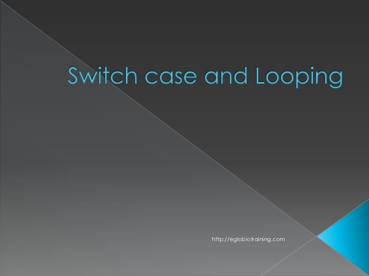 Switch case and looping