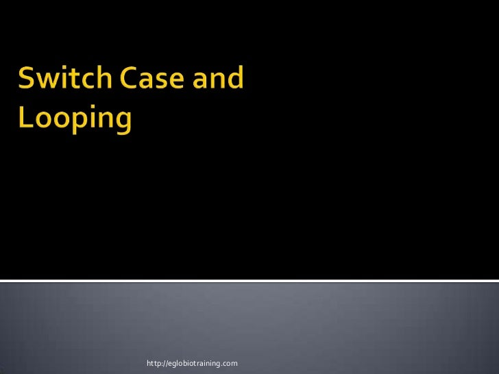 Switch case looping