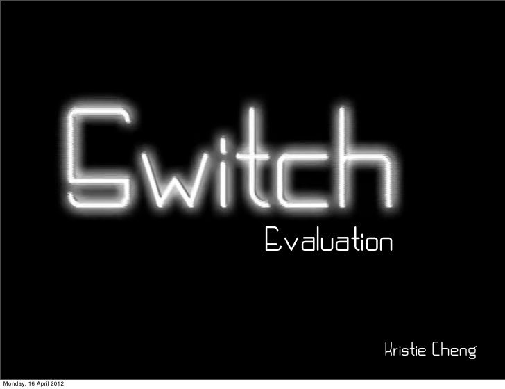 Kristie Switch evaluation