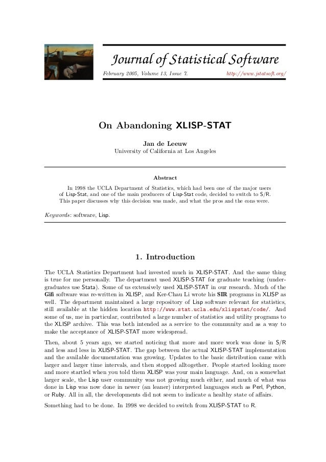 JSS Journal of Statistical Software February 2005, Volume 13, Issue 7. http://www.jstatsoft.org/ On Abandoning XLISP-STAT ...