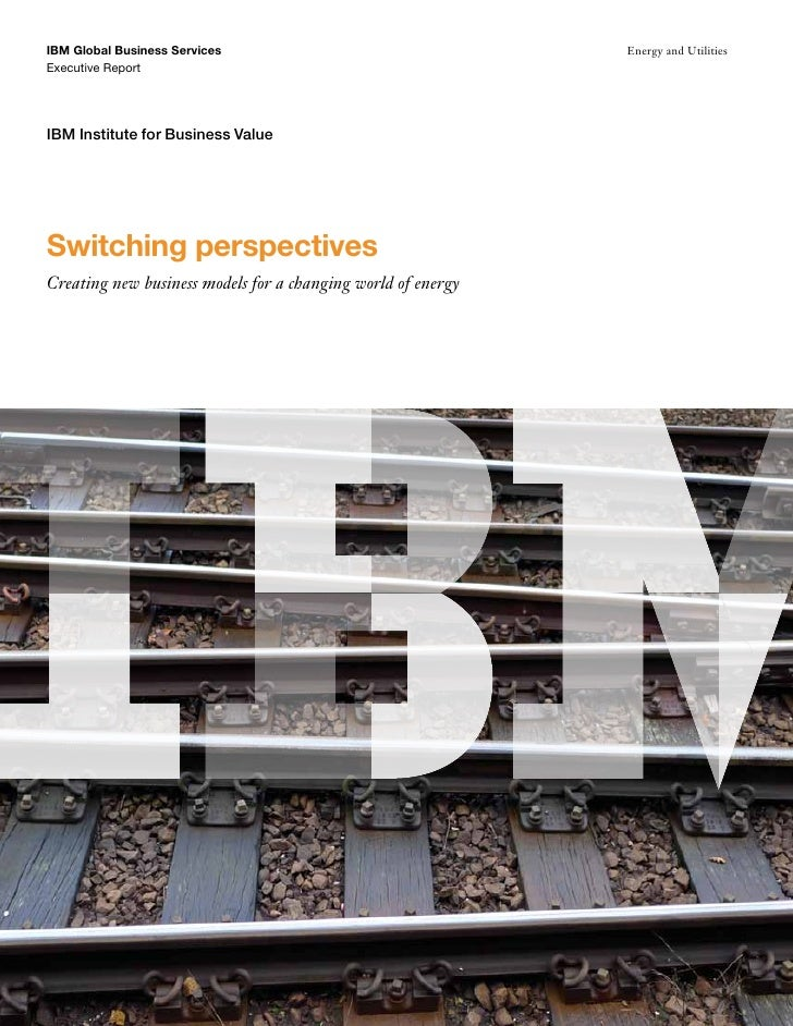 Switching Perspective:  Creating New Business Models for a Changing Energy Industry