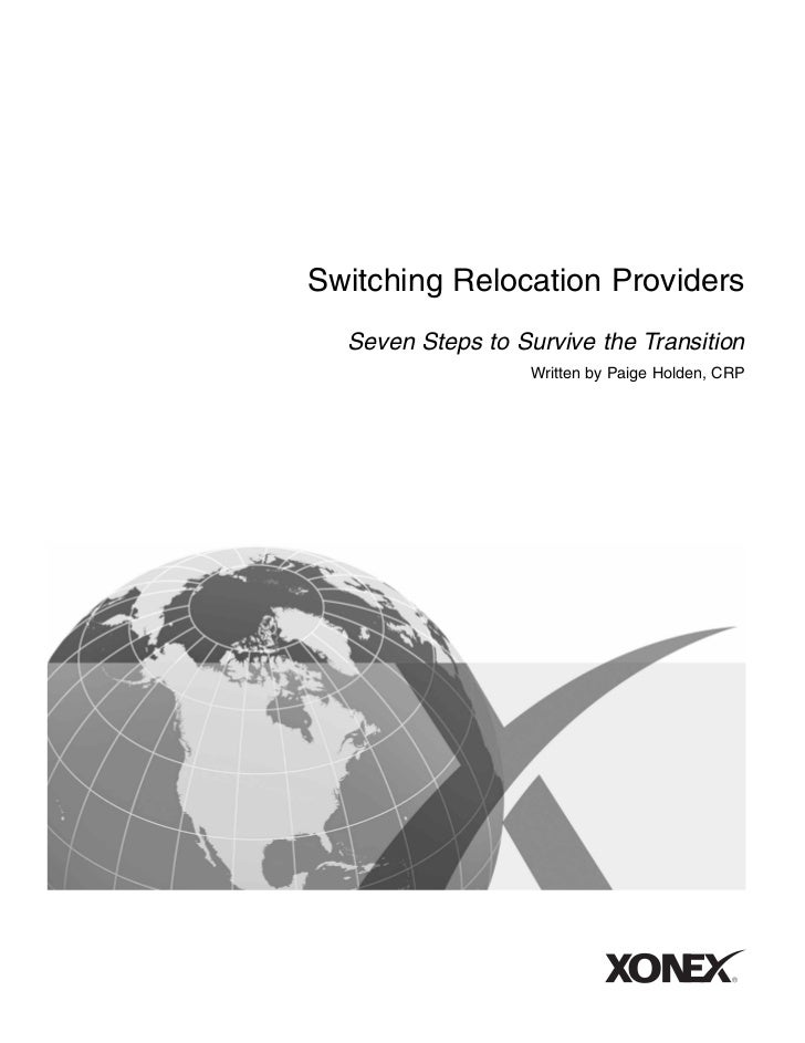 Switching Relocation Providers  Seven Steps to Survive the Transition                   Written by Paige Holden, CRP