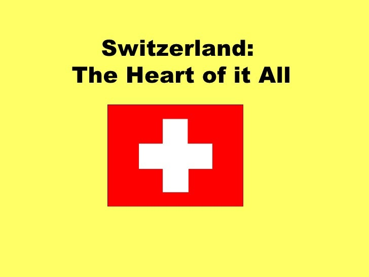 Switzerland:  The Heart of it All