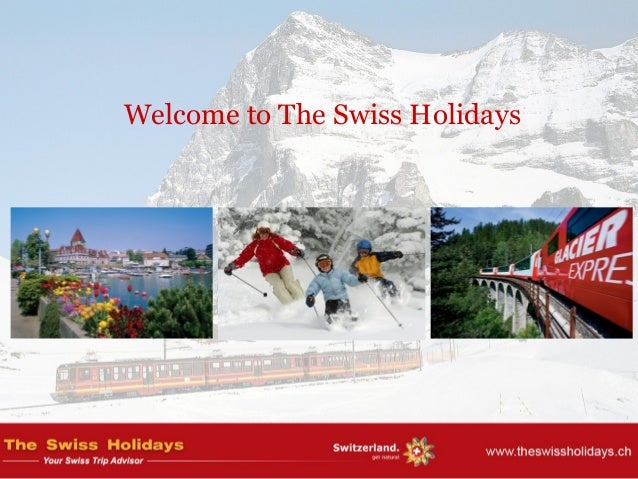 Welcome to The Swiss Holidays