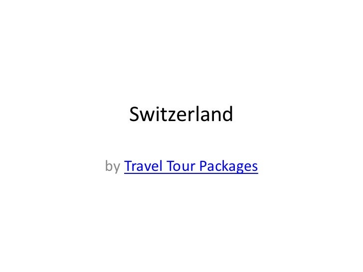 Switzerlandby Travel Tour Packages
