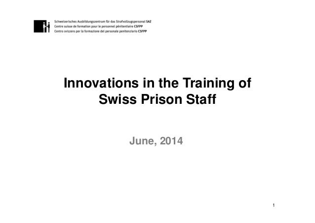 Innovations in the Training of Swiss Prison Staff 1 June, 2014
