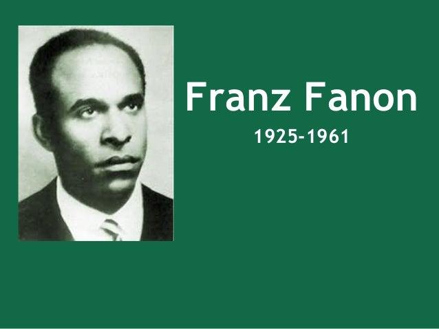 Franz Fanon 1925-1961