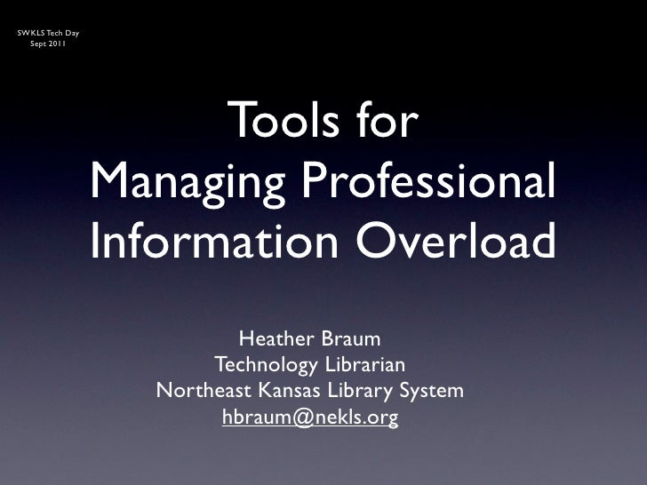 SWKLS Tech Day  Sept 2011                       Tools for                 Managing Professional                 Informatio...