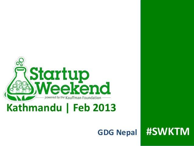 Kathmandu   Feb 2013                GDG Nepal   #SWKTM