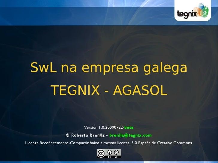 SwL na empresa galega             TEGNIX - AGASOL                                Versión 1.0.20090722-beta                ...
