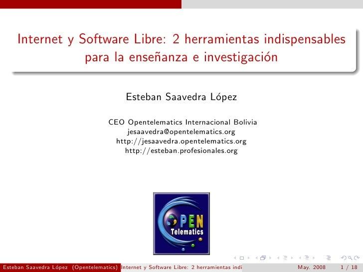 Internet y Software Libre: 2 herramientas indispensables                  para la ense˜anza e investigaci´n               ...