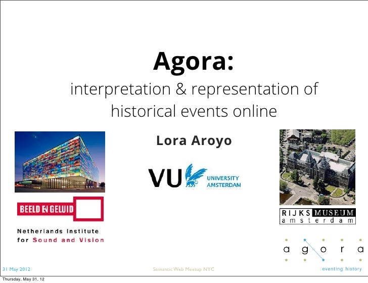 Agora:                       interpretation & representation of                             historical events online      ...