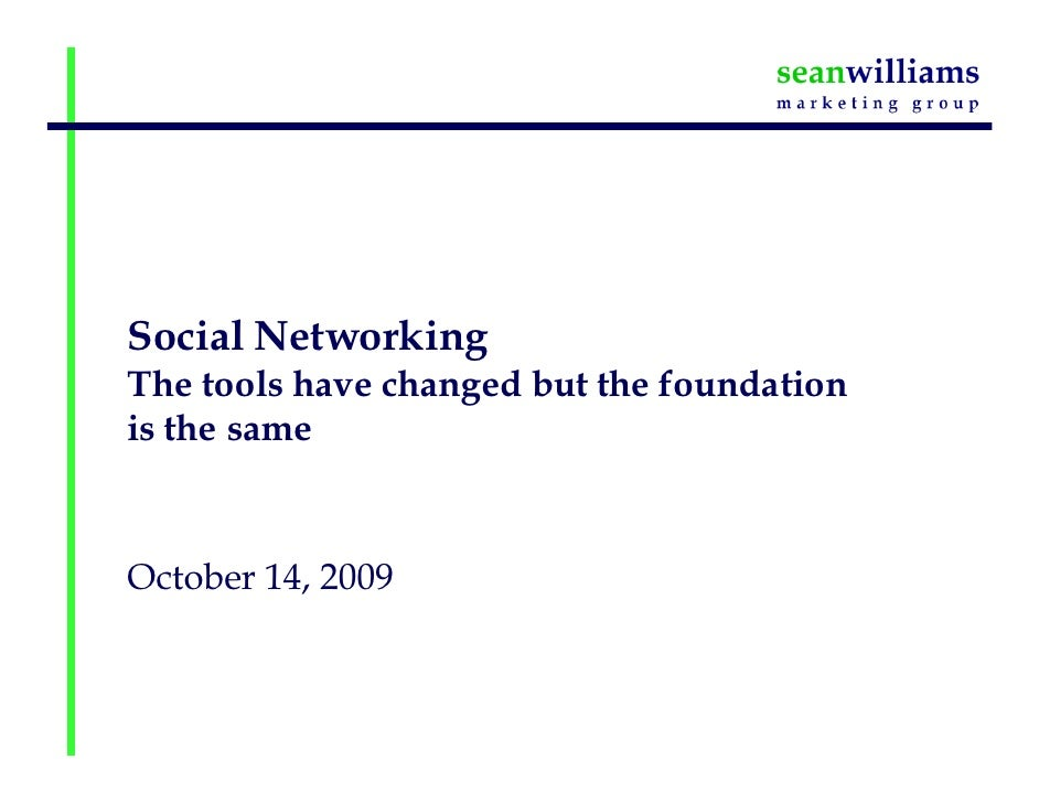 Social Networking The tools have changed but the foundation is the same    October 14, 2009