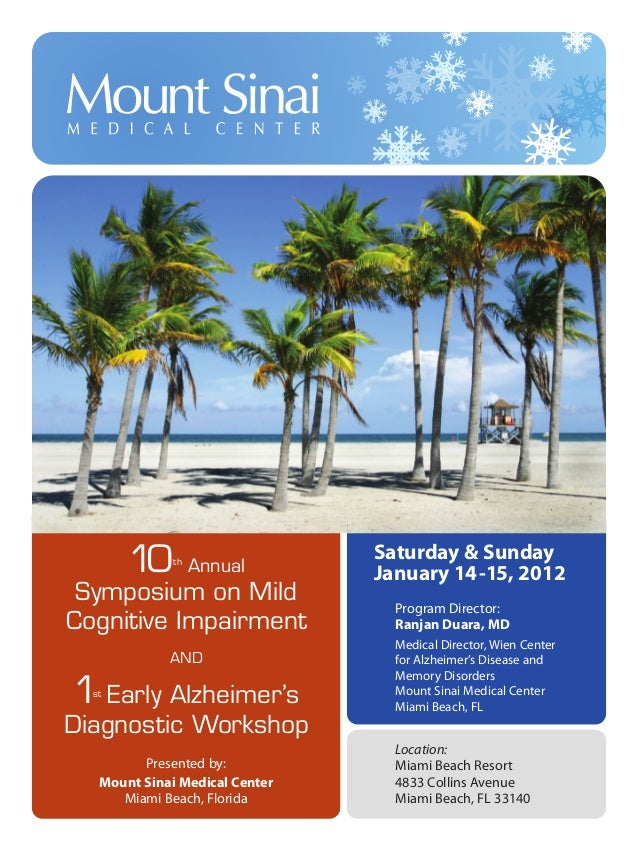 10th Annual Symposium on Mild Cognitive Impairment AND 1st Early Alzheimer's Diagnostic Workshop Presented by: Mount Sinai...