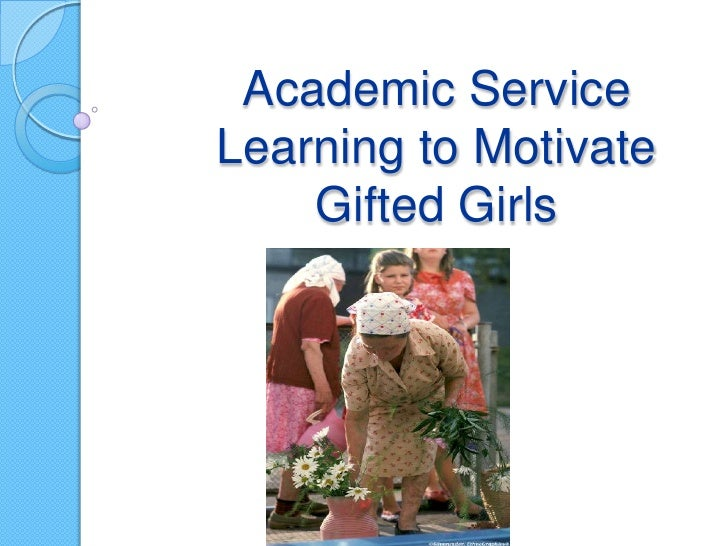 Academic Service Learning to Motivate Gifted Girls<br />