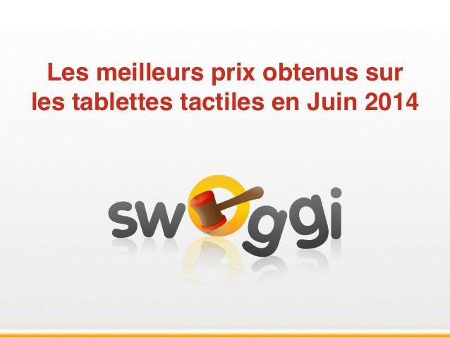 Les meilleurs prix obtenus sur les tablettes tactiles en Juin 2014