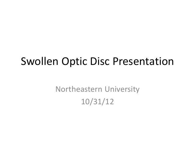 Swollen Optic Disc Presentation Northeastern University 10/31/12